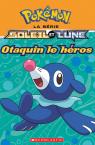 Pokémon : La série Soleil et Lune : Otaquin le héros