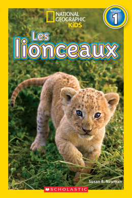 National Geographic Kids : Les lionceaux (niveau 1)
