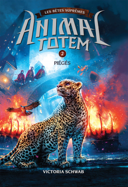 Animal totem : Les Bêtes Suprêmes : N° 2 - Piégés