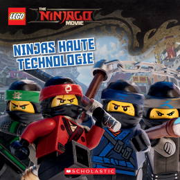 The Lego Ninjago Movie : Ninjas haute technologie
