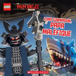 LEGO Ninjago Movie : Lord Garmadon, papa maléfique