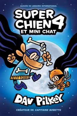 Super Chien : N° 4 - Super Chien et Mini Chat