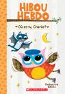 Hibou Hebdo : N° 6 - Où es-tu, Charlie?