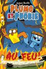 Plumo et Phobie : N° 4 - Au feu!