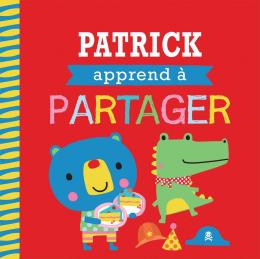 Entre amis : Les bonnes manières : Patrick apprend à partager