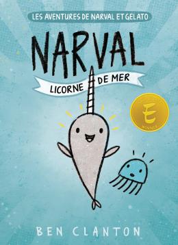 Les aventures de Narval et Gelato : N° 1 - Narval : Licorne de mer