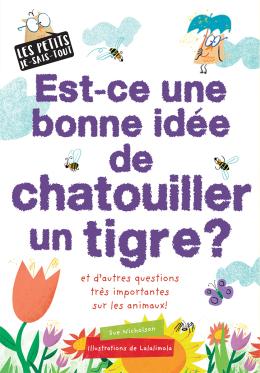 Les petits je-sais-tout : Est-ce une bonne idée de chatouiller un tigre?