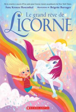 Le grand rêve de Licorne