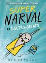 Les aventures de Narval et Gelato : N° 2 - Super Narval et Électro-Gelato