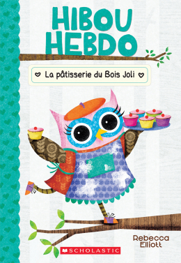 Hibou Hebdo : N° 7 : La pâtisserie du Bois Joli