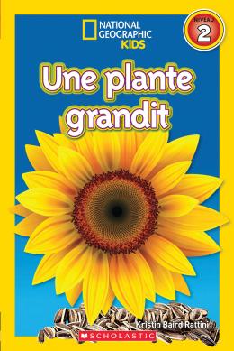 National Geographic Kids : Une plante grandit (niveau 2)