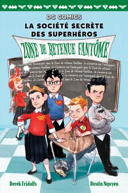 DC Comics : La société secrète des superhéros : N° 3 - Zone de retenue fantôme