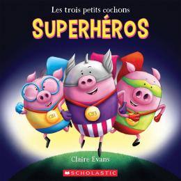 Les trois petits cochons superhéros