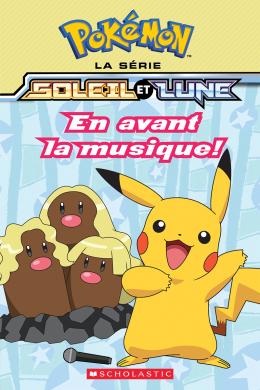 Pokémon : La série Soleil et Lune : N° 4 - En avant la musique!