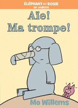 Éléphant et Rosie : Aïe! Ma trompe!