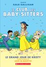 Le Club des Baby-Sitters : N° 6 - Le grand jour de Kristy