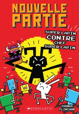 Nouvelle partie : N° 4 - Super Lapin contre Chef Super Lapin