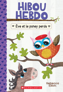 Hibou Hebdo : N° 8 - Ève et le poney perdu