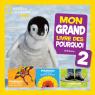 National Geographic Kids : Mon grand livre des pourquoi 2