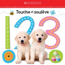 Apprendre avec Scholastic : Touche et soulève : 1 2 3