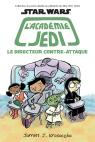 Star Wars : l'académie Jedi : N° 6 - Le directeur contre-attaque