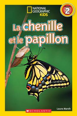 National Geographic Kids : La chenille et le papillon (niveau 2)