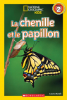 National Geographic Kids : La chenille et le papillon (niveau 2)