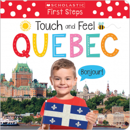 Touch and Feel Quebec (Scholastic Early Learners)