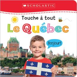 Apprendre avec Scholastic : Touche à tout : Le Québec