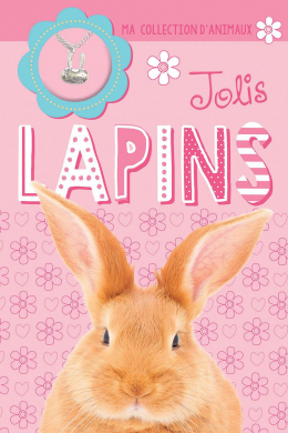 Ma collection d'animaux : Jolis lapins