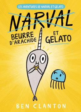 Les aventures de Narval et Gelato : N° 3 - Beurre d'arachide et Gelato