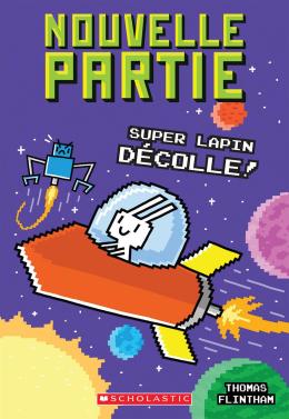 Nouvelle partie : N° 5 - Super Lapin décolle!