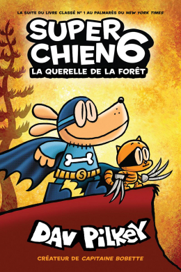 Super Chien : N° 6 - La querelle de la forêt