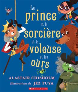Le prince et la sorcière et la voleuse et les ours