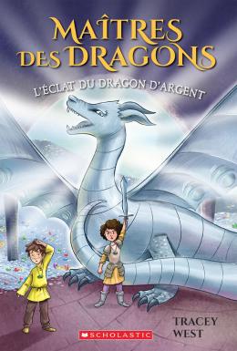 Maîtres des dragons : N° 11 - L'éclat du dragon d'Argent