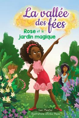 La vallée des fées : N° 1 - Rose et le jardin magique