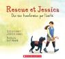 Rescue et Jessica