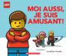 LEGO : Moi aussi, je suis amusant!