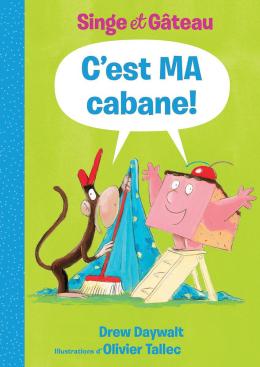 Singe et Gâteau : C'est MA cabane!