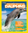 National Geographic Kids : Absolument tout sur les dauphins