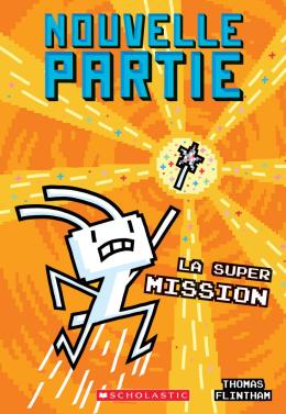 Nouvelle partie : N° 6 - La super mission