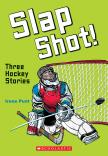 Slap Shot!: Three Hockey Stories