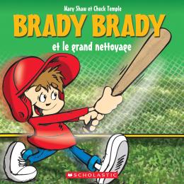 Brady Brady et le grand nettoyage