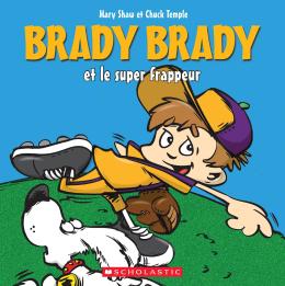 Brady Brady : Brady Brady et le super frappeur