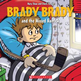 Brady Brady and the Missed Hatrick