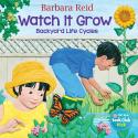 Watch It Grow: Backyard Life Cycles