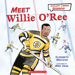 Scholastic Canada Biography: Meet Willie O'Ree ...