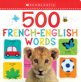Scholastic Early Learners: 500 French-English Words