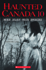 More Scary True Stories (Haunted Canada #10)