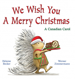 We Wish You a Merry Christmas: A Canadian Carol